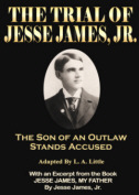 The Trial of Jesse James, Jr. Available at Amazon.com